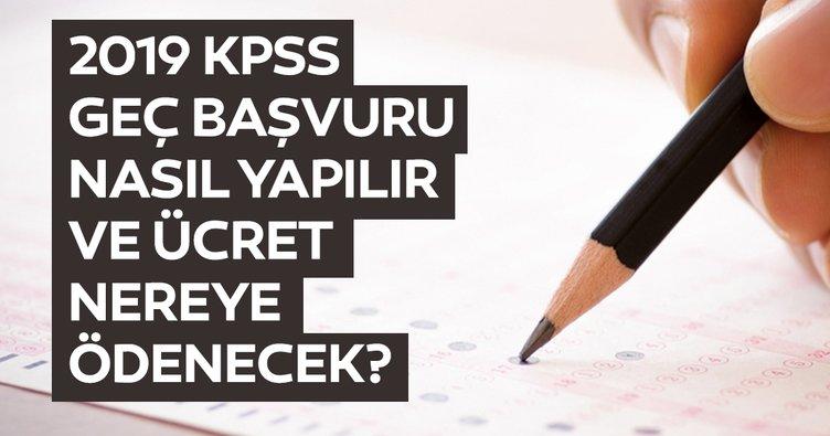 KPSS geç başvurusu nasıl ve nereden yapılır? ÖSYM ile 2019 KPSS sınav ücreti ne kadar, hangi bankaya yatırılacak?