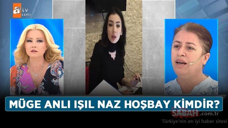 Müge Anlı'da esrarengiz olay! Işıl Naz Hoşbay'a ne oldu?