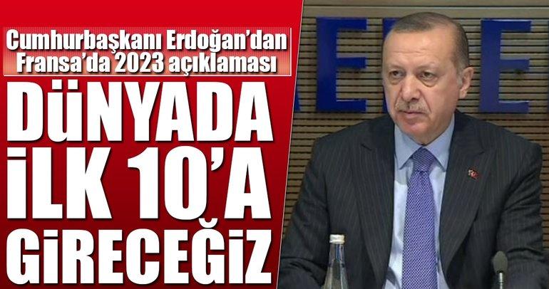 Cumhurbaşkanı Erdoğan: 2023'te dünyanın ilk 10 ekonomisi arasına gireceğiz