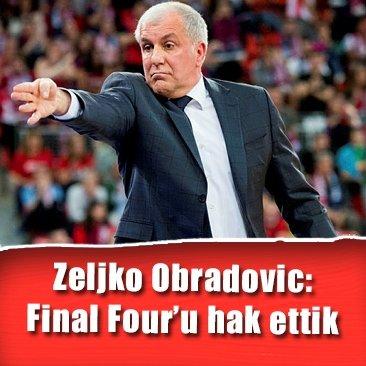 Zeljko Obradovic Final Four'u hak ettik