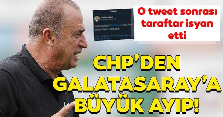 CHP'den Galatasaray'a büyük ayıp