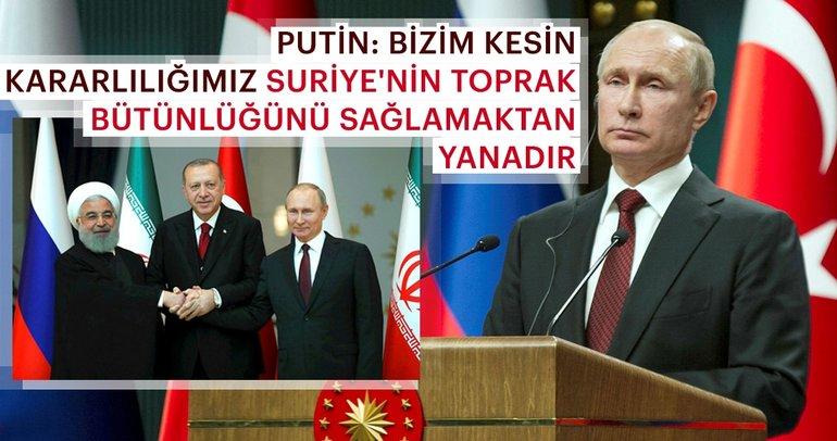 Suriye Zirvesi sonrası Putin'den önemli açıklamalar
