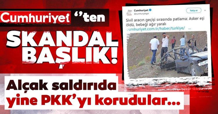 Cumhuriyet Gazetesi'nden büyük skandal! PKK'ya sahip çıktılar...