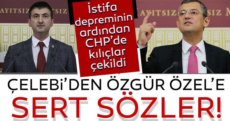 CHP'den son dakika: Adeta kılıçlar çekildi! İstifa eden Mehmet Ali Çelebi'den Özgür Özel'e sert sözler