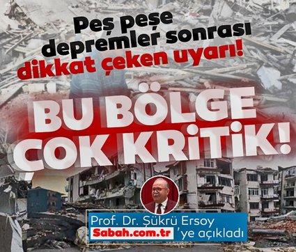 Uzman isimden son dakika deprem açıklaması: Prof. Dr. Şükrü Ersoy Bu bölge çok kritik! diyerek uyardı!
