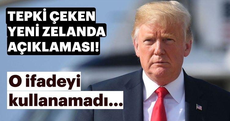 Trump'tan tepki çeken Yeni Zelanda açıklaması!