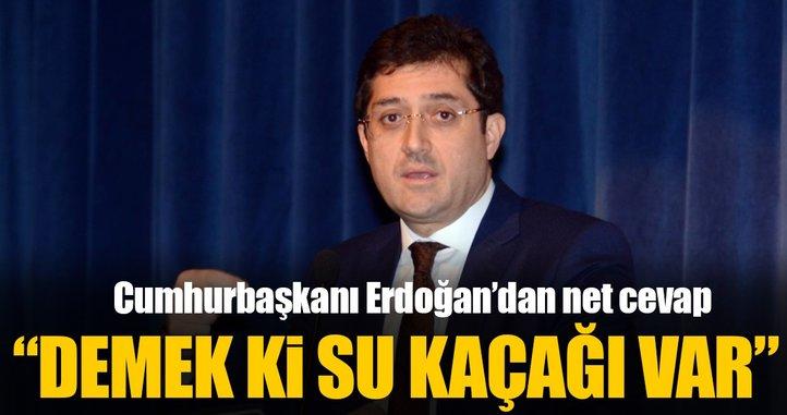 Erdoğan: Demek ki bir su kaçağı var