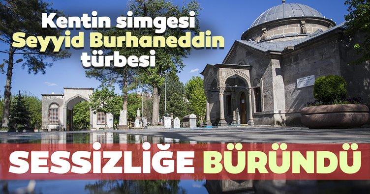 Mevlana'nın hocası Seyyid Burhaneddin'in türbe ve bahçesi sessizliğe büründü