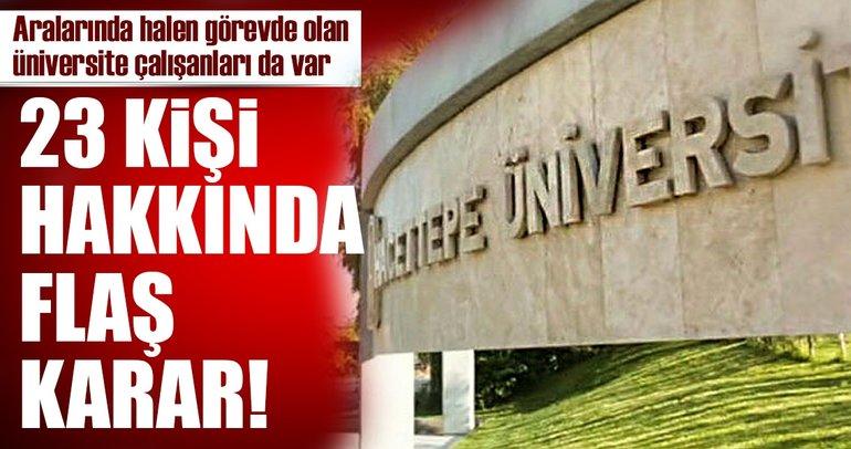 Son Dakika: Hacettepe Üniversitesi personeli ve öğretim üyeleri hakkında flaş karar!