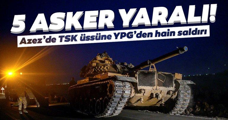 Son dakika haber: Azez'de TSK üssüne PKK/PYD'li teröristlerden hain saldırı