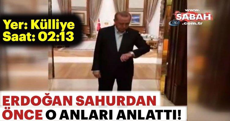 Cumhurbaşkanı Erdoğan sahurdan önce neler yaptığını anlattı
