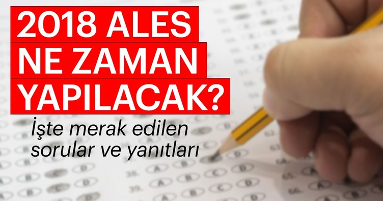 ALES sınavı ne zaman yapılacak? | ÖSYM ALES sınav tarihi 2018 - İşte yanıtı