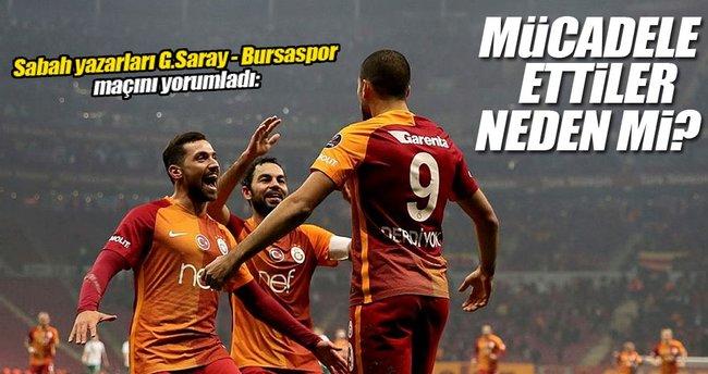 Sabah yazarları  Galatasaray - Bursaspor maçını yorumladı