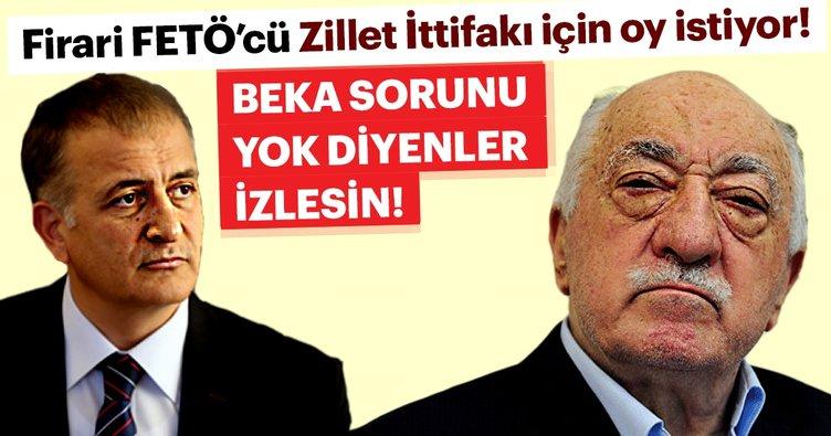 Firari FETÖ'cü Ekrem Dumanlı, Zillet İttifakı için oy istedi