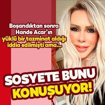 Sosyete Hande Acar ile Erdinç Acar'ın boşanma ve tazminat haberini konuşuyor! Gerçeği duyanlar…
