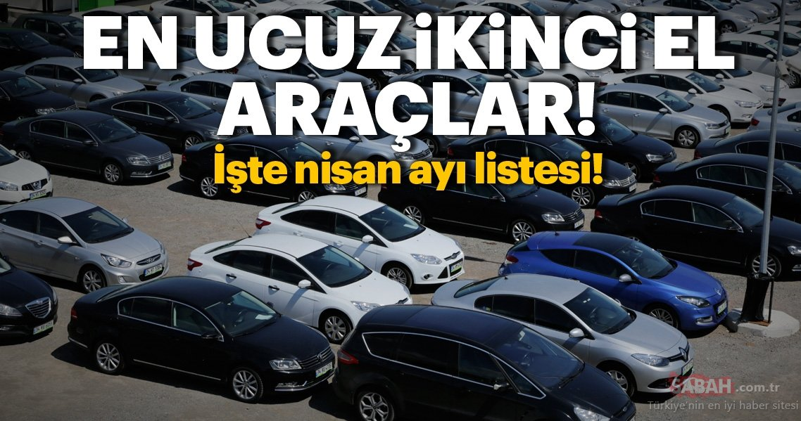 En Ucuz Ikinci El Otomobiller Ve Suv Kategorisindeki Araçlar 2019