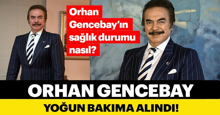 Son dakika haber: Orhan Gencebay hastaneye kaldırıldı! Orhan Gencebay'ın son sağlık durumu nasıl?