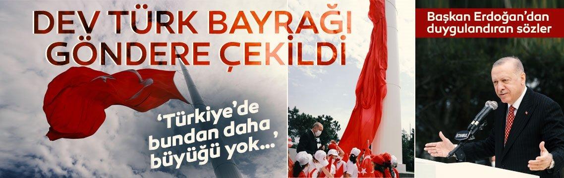 Çamlıca'da dev Türk Bayrağı göndere çekildi! Türkiye'nin en büyüğü, tam 111 metre...