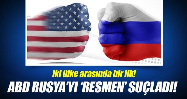 ABD, Rusya'yı resmen suçladı!
