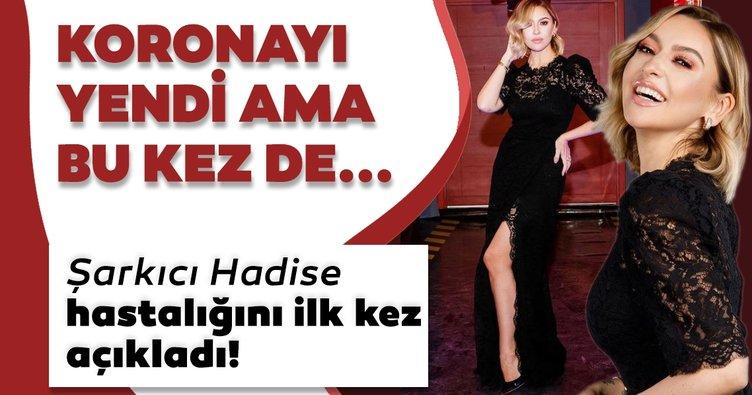 Son dakika haberi: Şarkıcı Hadise koronavirüsü yendi ama bu kez de başka hastalık ortaya çıktı!