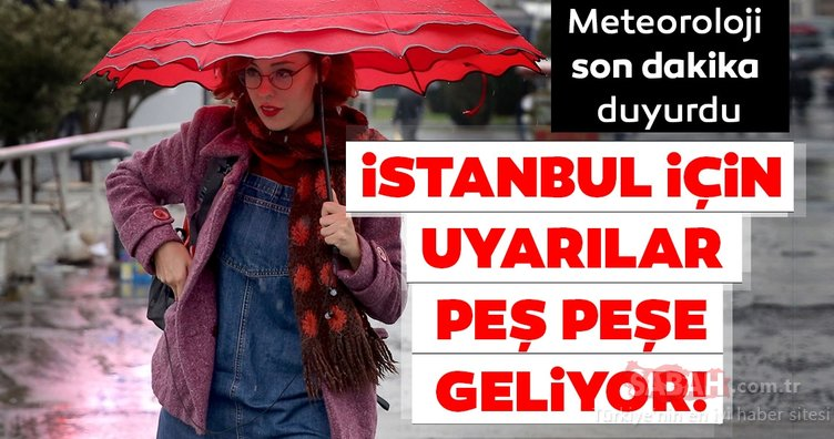 Meteoroloji'den İstanbul'a art arda son dakika hava durumu ve sağanak yağış uyarıları geliyor! Çok kuvvetli olacak...