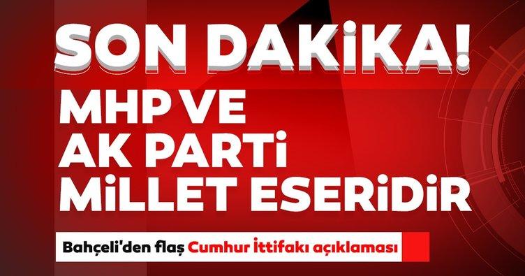 Son dakika: MHP Lideri Bahçeli'den çok net Cumhur İttifakı mesajı: AK Parti ve MHP iki kahraman millet eseridir