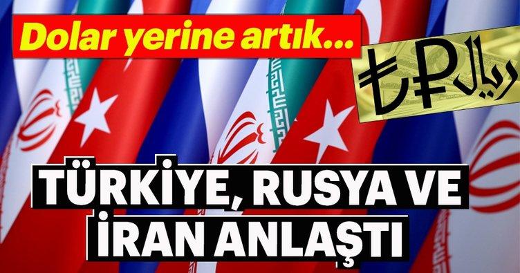 Türkiye-Rusya-İran yerel para konusunda anlaştı