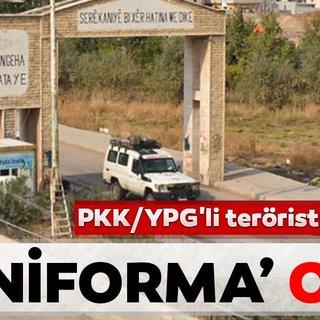 PKK/YPG'li teröristlerin 'üniforma' oyunu deşifre oldu