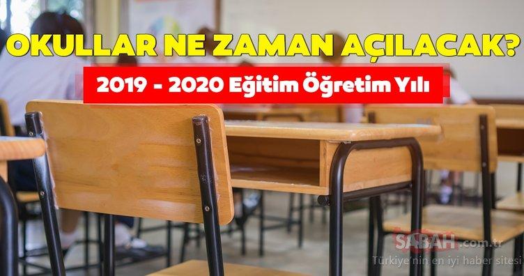 Okullar ne zaman açılacak? 2019 - 2020 yeni eğitim öğretim yılı ne zaman başlıyor? İşte ayrıntılar