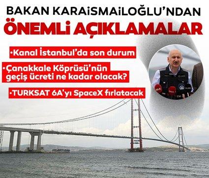 1915 Çanakkale Köprüsü ve Kanal İstanbul'da son durum! Bakan Karaismailoğlu'ndan önemli açıklamalar