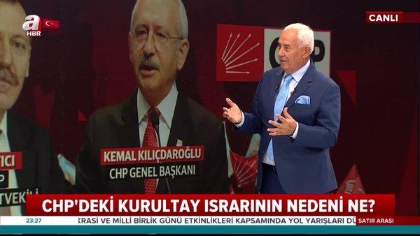 CHP'li Kemal Karataş'tan A Haber'de flaş açıklamalar: En olumsuz kurultay olacak | Video