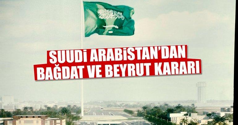 Suudi Arabistan'da son dakika Bağdat ve Beyrut kararı!