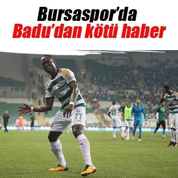 Bursaspor'da Badu'dan kötü haber