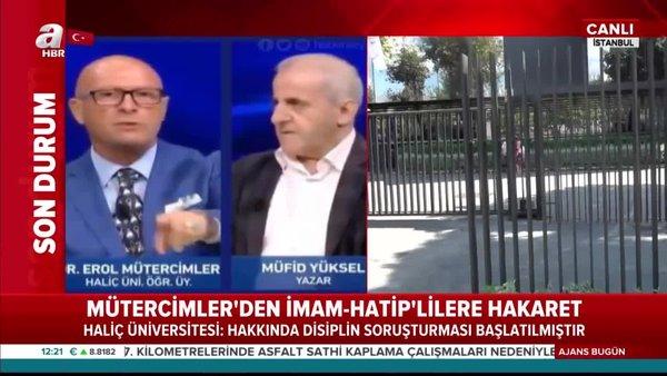 Son dakika haberi: Haliç Üniversitesi'nden İmam-Hatip'lere hakaret eden Erol Mütercimler hakkında flaş açıklama   Video