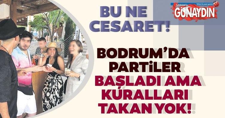 Bu ne cesaret! Bodrum'da partiler başladı ama kuralları takan yok