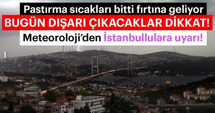 Meteoroloji'den vatandaşlara son dakika hava durumu ve yağış uyarısı geldi! - Bugün İstanbul'da hava nasıl olacak?