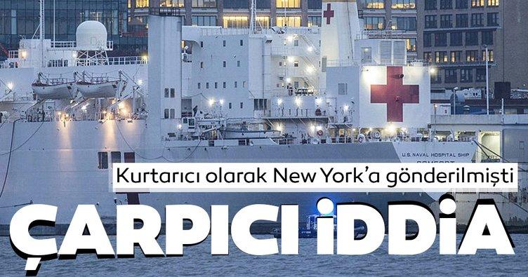 Kurtarıcı olarak New York'a gönderilmişti! USNS Comfort gemisiyle ilgili skandal iddia