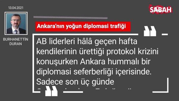 Burhanettin Duran | Ankara'nın yoğun diplomasi trafiği
