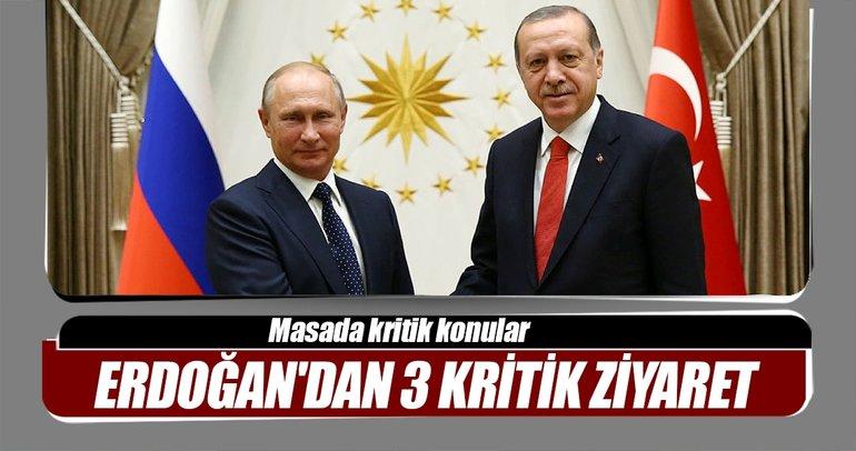 Erdoğan'dan 3 kritik ziyaret