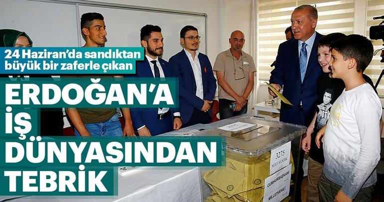İş dünyasından Erdoğan'a tebrik mesajı