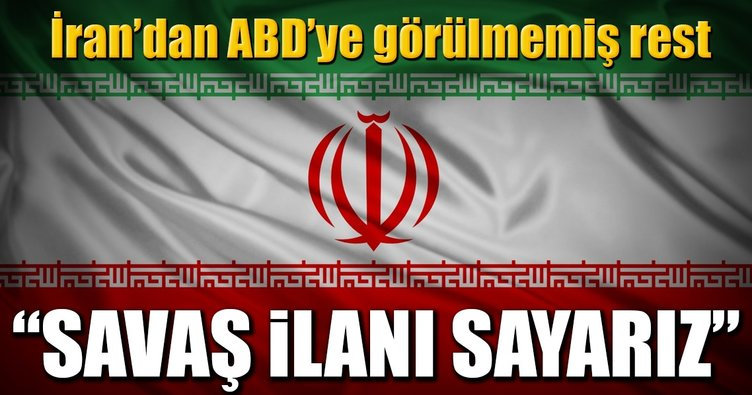 İran'dan ABD'ye görülmemiş rest