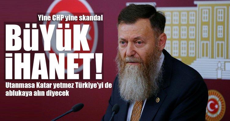 Yine CHP yine skandal! CHP'li vekil Katar konusunda da Türkiye'yi suçladı