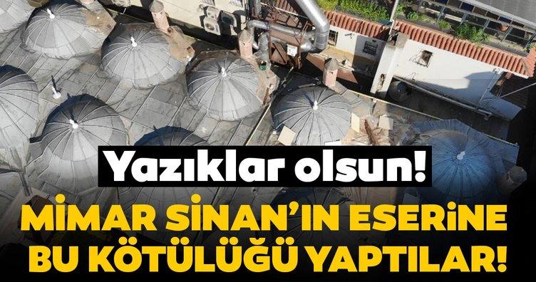 Mimar Sinan eseri medresenin kubbelerini çaldılar!