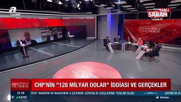 CHP'nin '128 milyar' dolar iddiası ve gerçekler!
