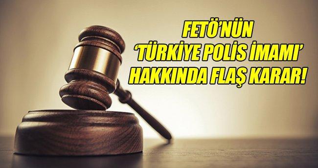 FETÖ'nün Türkiye polis imamı hakkında yakalama kararı!