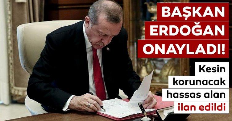Başkan Erdoğan onayladı: Kesin korunacak hassas alan...
