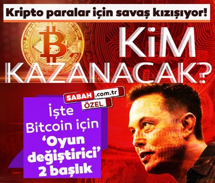 Bitcoin savaşı kızışıyor! İşte kripto paralar için oyun değiştirici 2 başlık