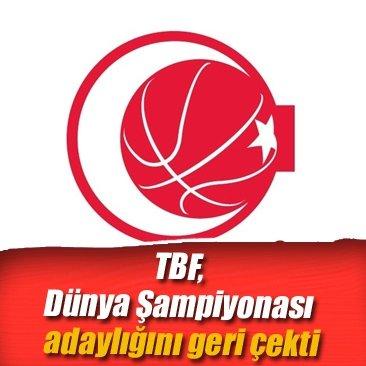 TBF, Dünya Şampiyonası adaylığını geri çekti