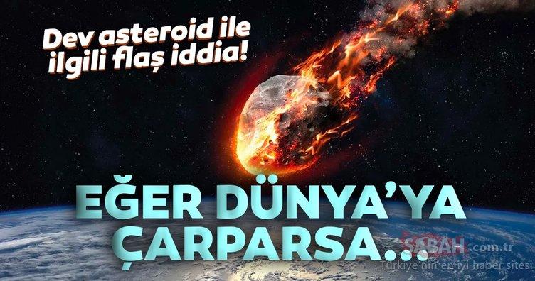 Son dakika: Apofis asteroidi ile ilgili flaş iddia! Eğer Dünya'ya çarparsa...