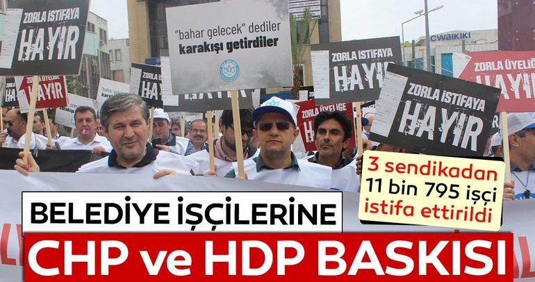 Belediye işçisine CHP ve HDP baskısı
